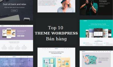 Top 10 theme wordpress bán hàng tốt nhất hiện nay